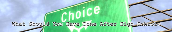 What Should You Have Done After High School?
