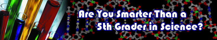 Are You Smarter Than a 5th Grader In Science?