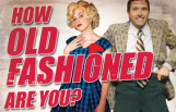 how_old_fashioned_are_you_featured