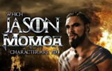 which_jason_momoa_character_are_you_featured