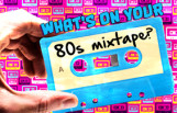 whats_on_your_80s_mixtape_featured