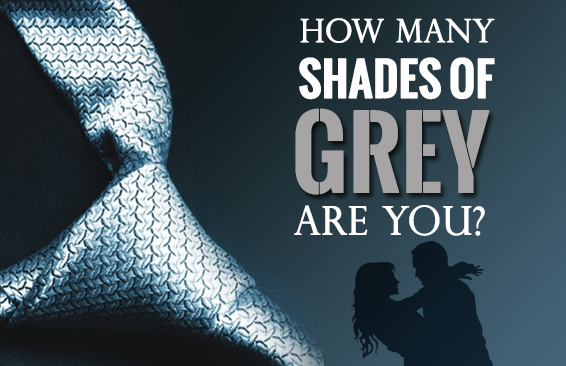 How Many Shades Of Grey Are You