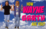 how_wayne_garth_are_you_featured