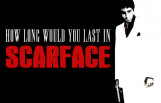 how_long_would_you_last_in_scarface_featured