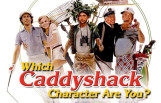 which_caddyshack_character_are_you_featured