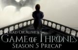 dead_or_alive_game_of_thrones_season_5_precap_featured