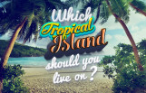 Which_Tropical_Island_Should_You_Live_On_Featured