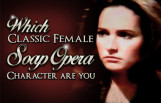which_classic_female_soap_opera_character_are_you_featured