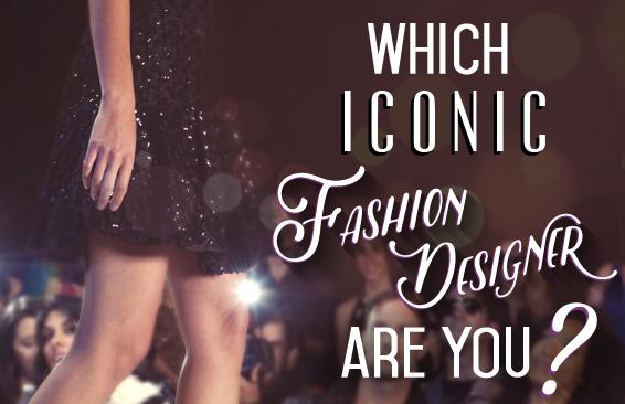 Which iconic fashion designer are you Fashion designer style quiz