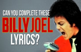 can_you_complete_these_billy_joel_lyrics_featured