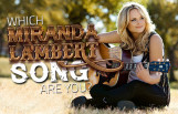 which_miranda_lambert_song_are_you_featured