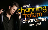 which_channing_tatum_character_are_you_featured